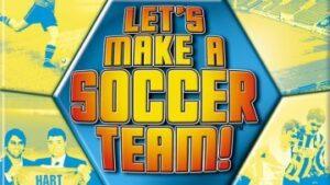 Let's Make a Soccer Team article